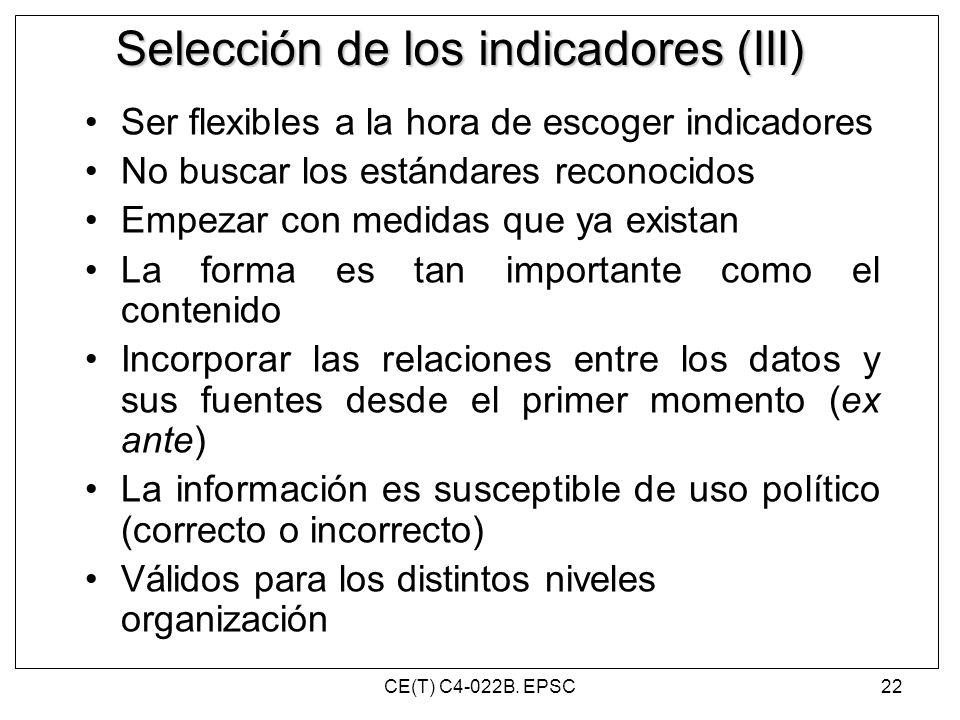 Selección de los indicadores (III) Ser flexibles a la hora de escoger indicadores No buscar los estándares reconocidos Empezar con medidas que ya exis