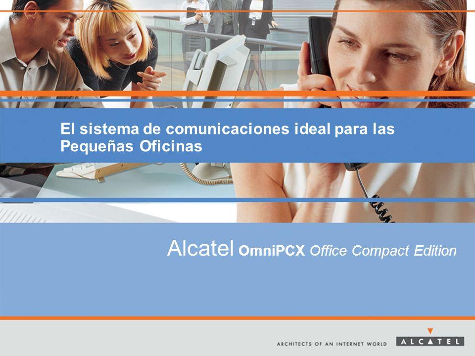 El sistema de comunicaciones ideal para las Pequeñas Oficinas Alcatel OmniPCX Office Compact Edition