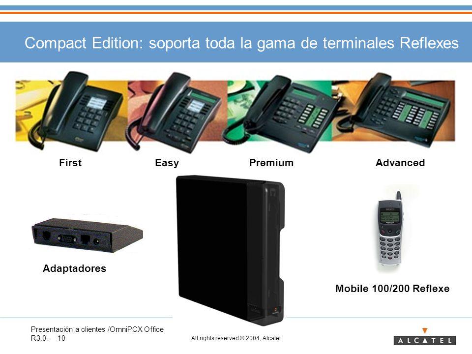 Presentación a clientes /OmniPCX Office R3.0 10 All rights reserved © 2004, Alcatel Compact Edition: soporta toda la gama de terminales Reflexes First
