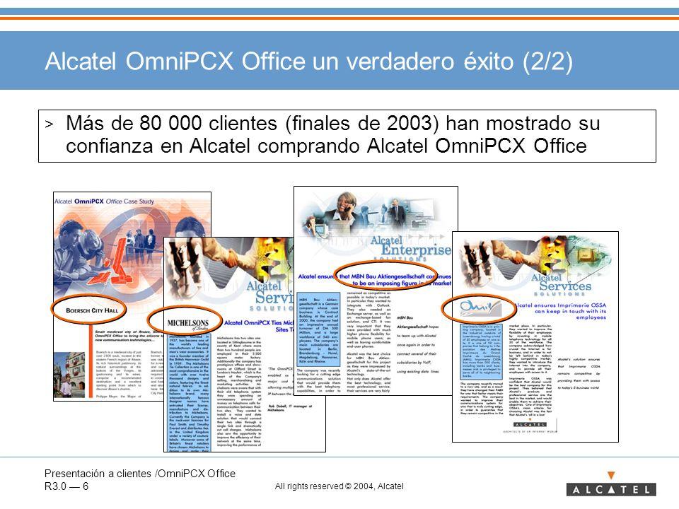 Presentación a clientes /OmniPCX Office R3.0 6 All rights reserved © 2004, Alcatel Alcatel OmniPCX Office un verdadero éxito (2/2) > Más de 80 000 cli