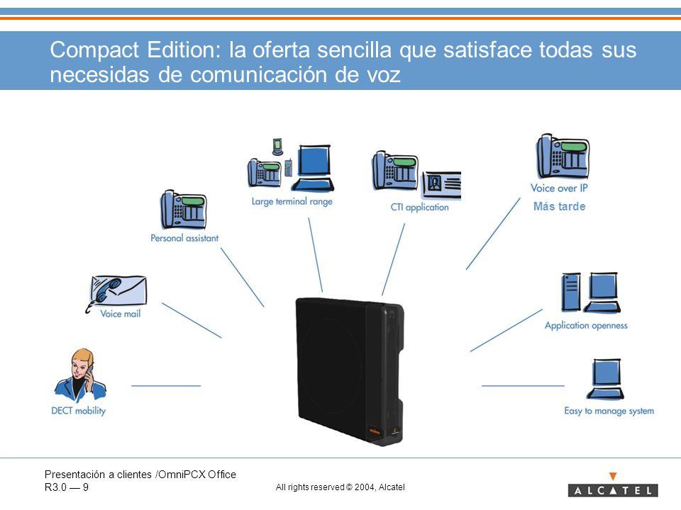 Presentación a clientes /OmniPCX Office R3.0 10 All rights reserved © 2004, Alcatel Compact Edition: soporta toda la gama de terminales Reflexes FirstEasyPremiumAdvanced Adaptadores Mobile 100/200 Reflexe