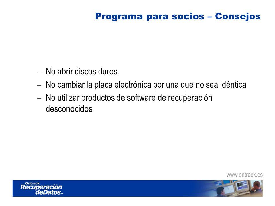 Programa para socios – Consejos –No abrir discos duros –No cambiar la placa electrónica por una que no sea idéntica –No utilizar productos de software de recuperación desconocidos