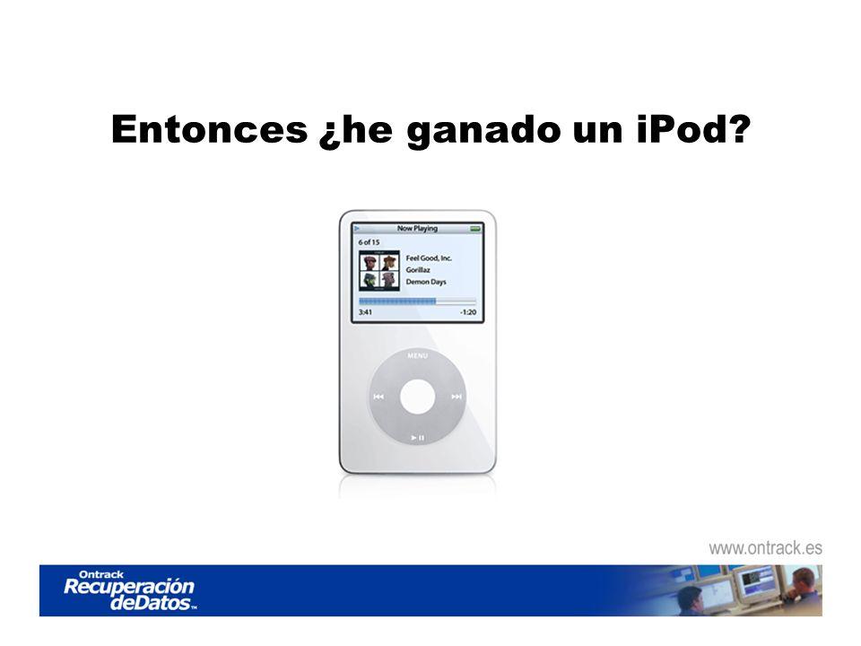 Entonces ¿he ganado un iPod?