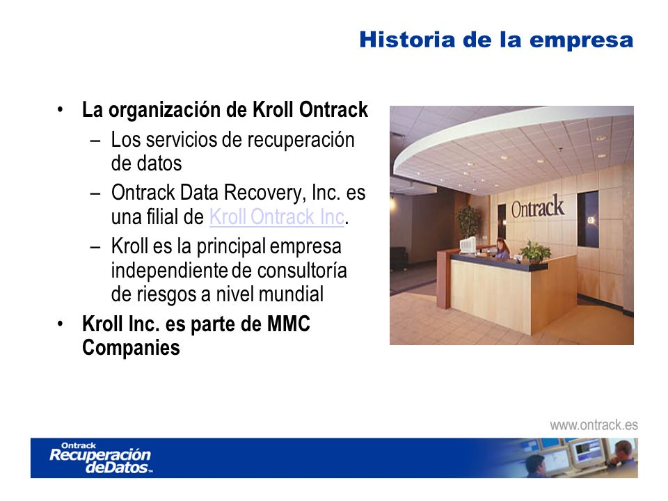 Historia de la empresa La organización de Kroll Ontrack –Los servicios de recuperación de datos –Ontrack Data Recovery, Inc.