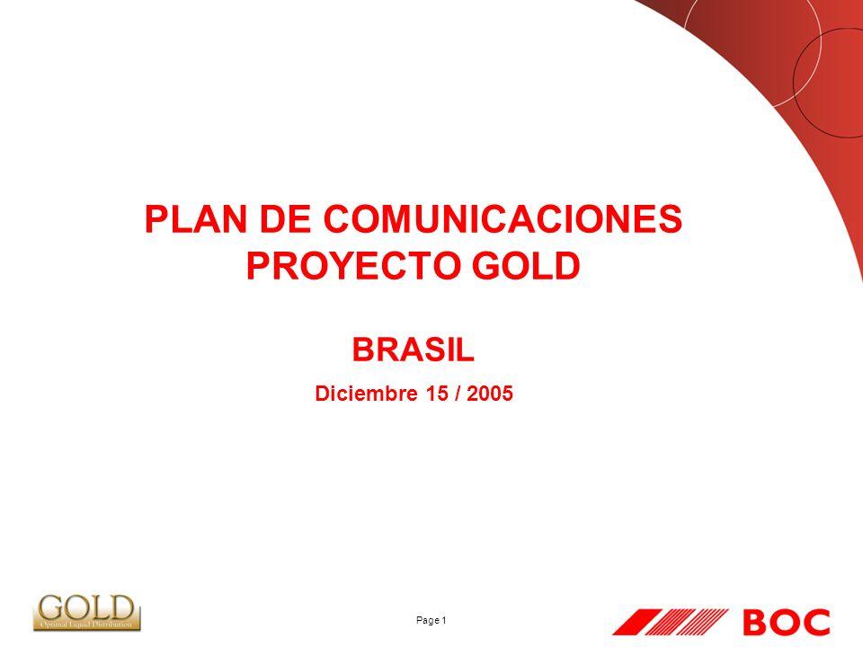 Page 1 PLAN DE COMUNICACIONES PROYECTO GOLD BRASIL Diciembre 15 / 2005