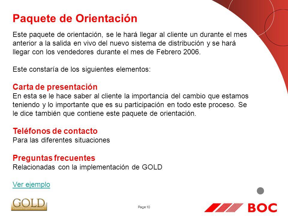 Page 10 Paquete de Orientación Este paquete de orientación, se le hará llegar al cliente un durante el mes anterior a la salida en vivo del nuevo sistema de distribución y se hará llegar con los vendedores durante el mes de Febrero 2006.
