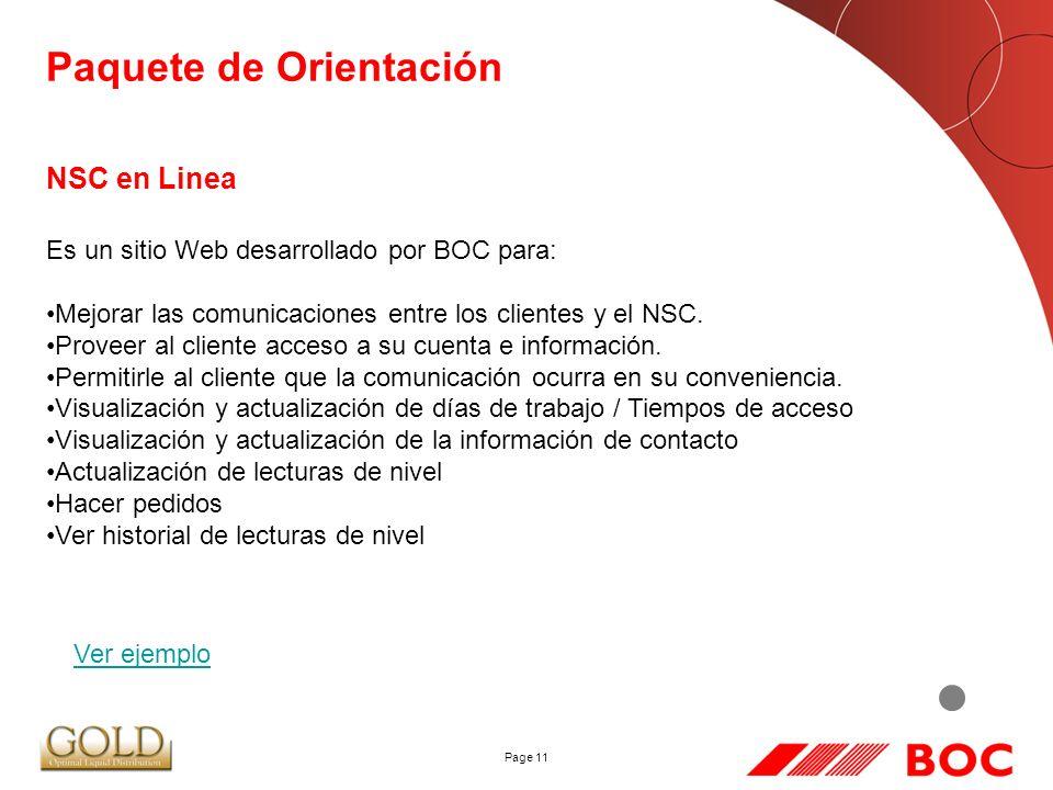 Page 11 Paquete de Orientación Es un sitio Web desarrollado por BOC para: Mejorar las comunicaciones entre los clientes y el NSC. Proveer al cliente a