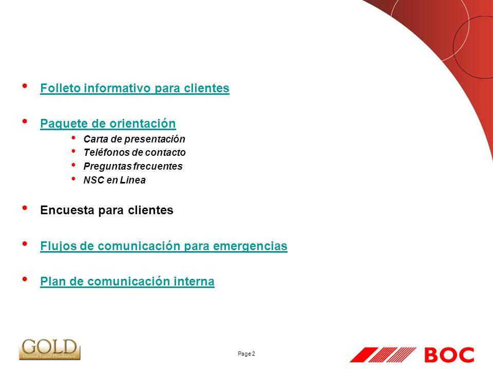 Page 2 Folleto informativo para clientes Paquete de orientación Carta de presentación Teléfonos de contacto Preguntas frecuentes NSC en Linea Encuesta para clientes Flujos de comunicación para emergencias Plan de comunicación interna