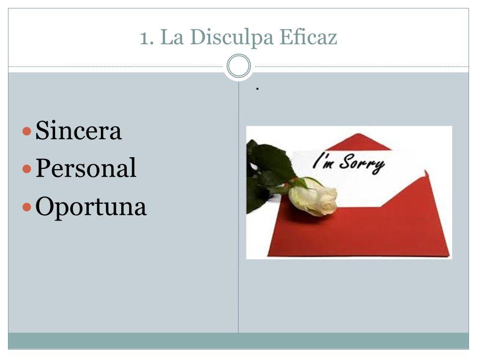 1. La Disculpa Eficaz Sincera Personal Oportuna.
