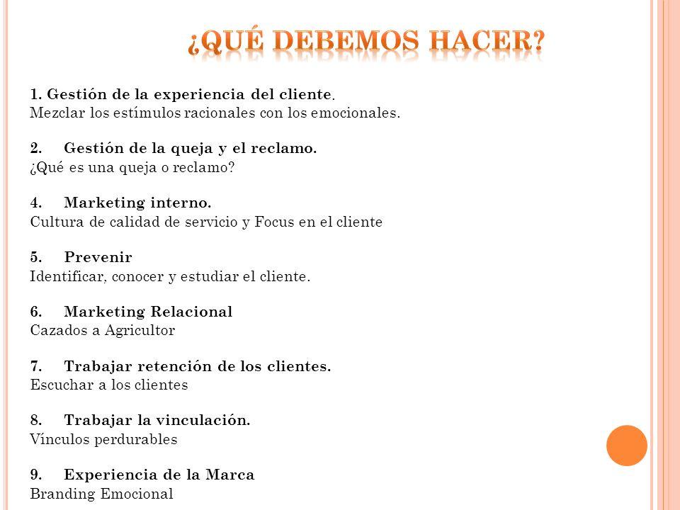 1. Gestión de la experiencia del cliente. Mezclar los estímulos racionales con los emocionales.