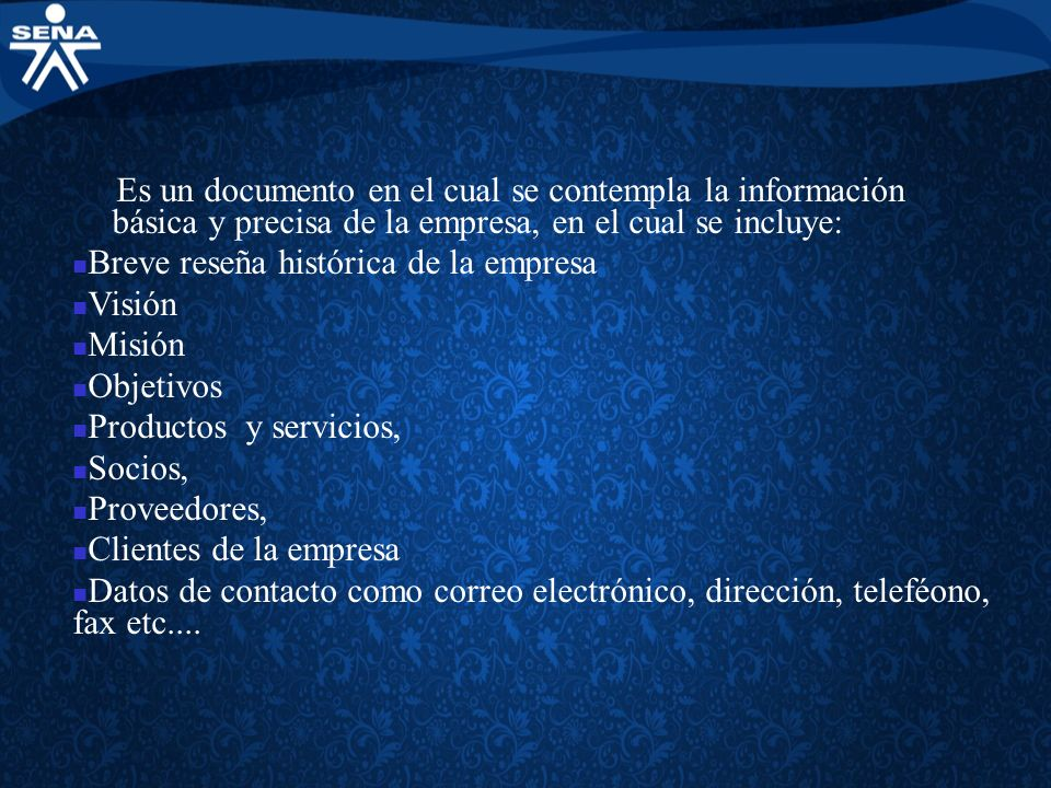 Es un documento en el cual se contempla la información básica y precisa de la empresa, en el cual se incluye: Breve reseña histórica de la empresa Vis