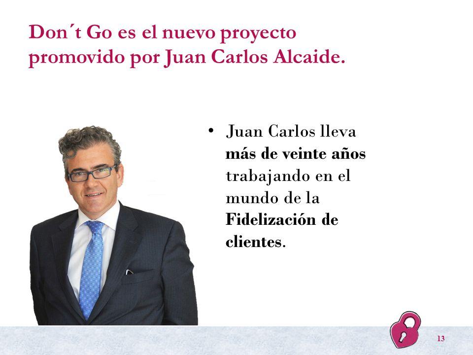Don´t Go es el nuevo proyecto promovido por Juan Carlos Alcaide. Juan Carlos lleva más de veinte años trabajando en el mundo de la Fidelización de cli