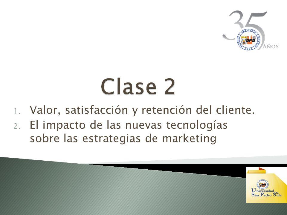 1.Valor, satisfacción y retención del cliente. 2.