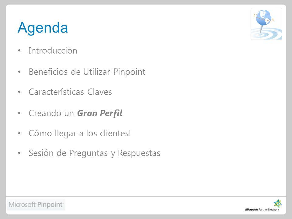 Agenda Introducción Beneficios de Utilizar Pinpoint Características Claves Creando un Gran Perfil Cómo llegar a los clientes.