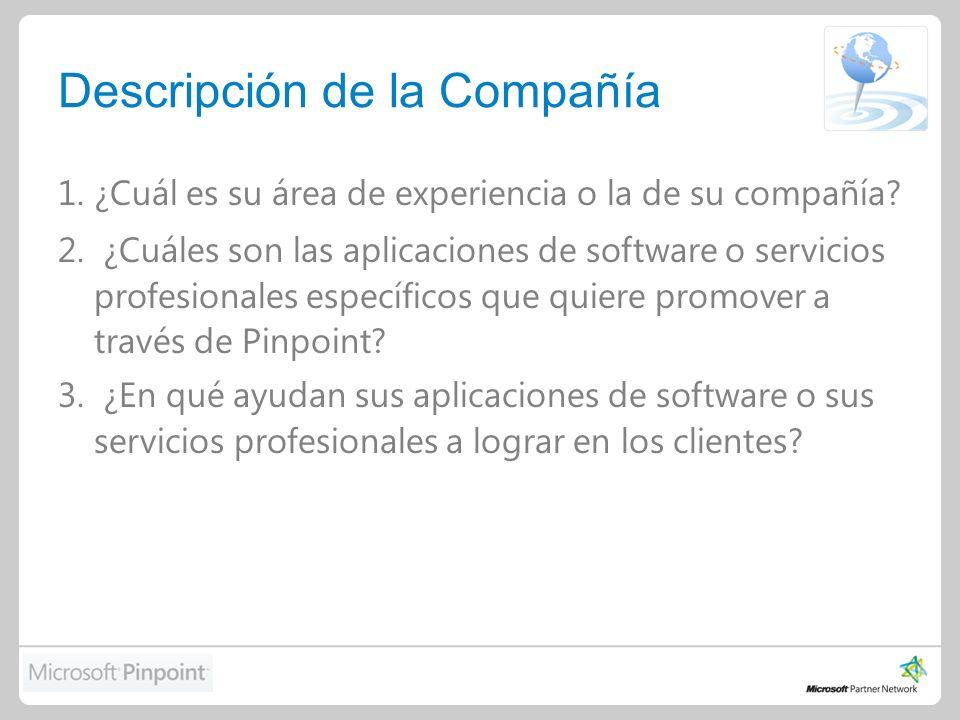 Descripción de la Compañía 1.¿Cuál es su área de experiencia o la de su compañía.