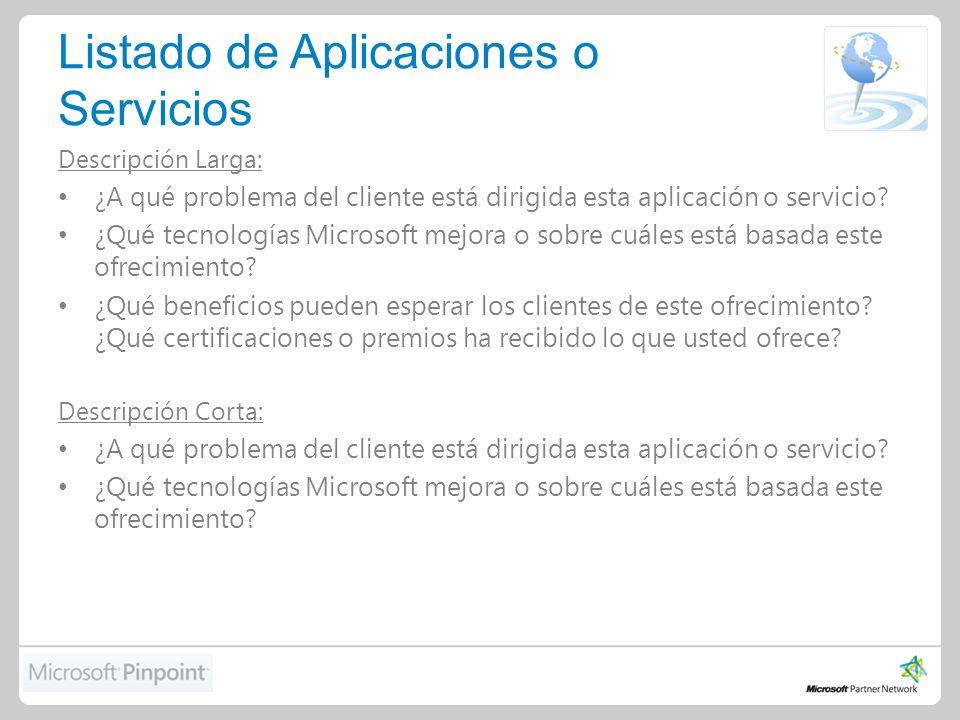 Listado de Aplicaciones o Servicios Descripción Larga: ¿A qué problema del cliente está dirigida esta aplicación o servicio.
