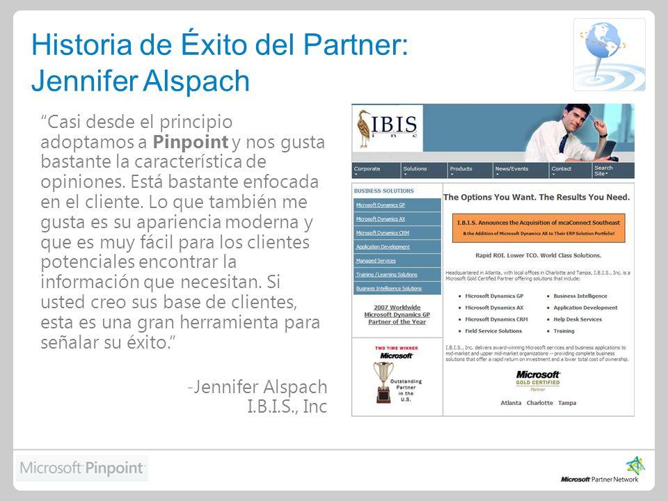 Historia de Éxito del Partner: Jennifer Alspach Casi desde el principio adoptamos a Pinpoint y nos gusta bastante la característica de opiniones.