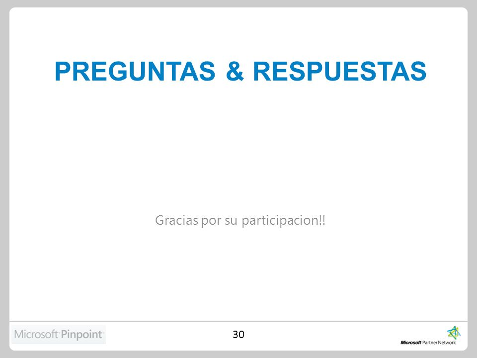 PREGUNTAS & RESPUESTAS Gracias por su participacion!! 30