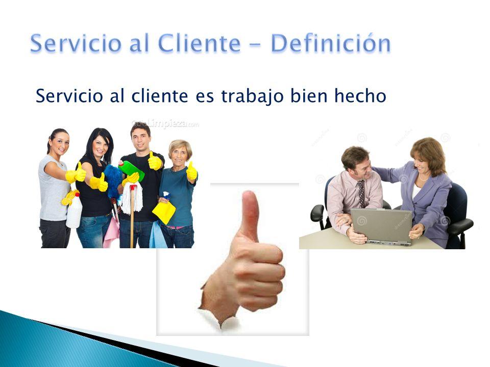 Servicio al cliente es trabajo bien hecho