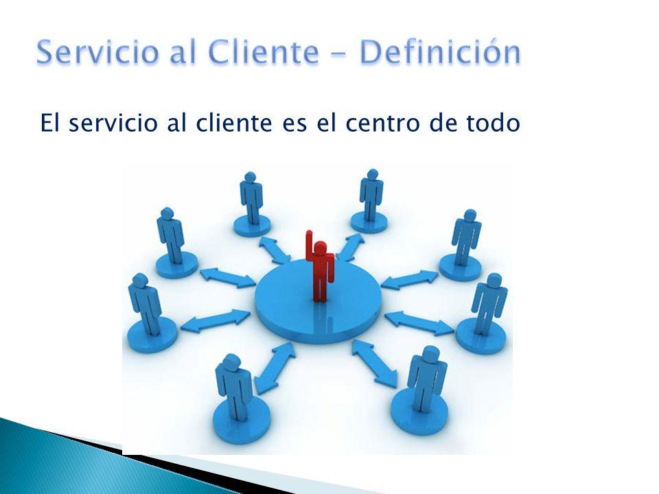 El servicio al cliente es el centro de todo