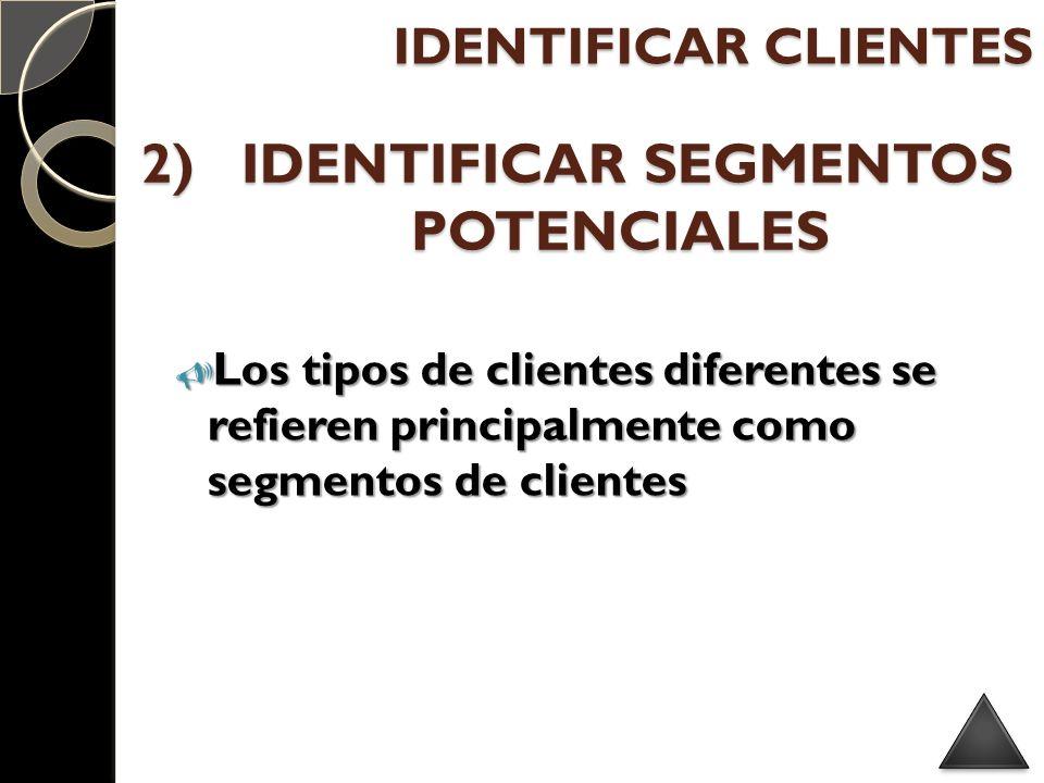 Los tipos de clientes diferentes se refieren principalmente como segmentos de clientes Los tipos de clientes diferentes se refieren principalmente com