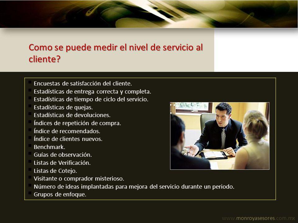 Como se puede medir el nivel de servicio al cliente? Encuestas de satisfacción del cliente. Estadísticas de entrega correcta y completa. Estadísticas