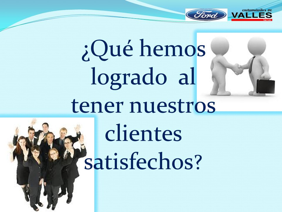 ¿Qué hemos logrado al tener nuestros clientes satisfechos ?