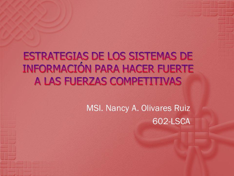 MSI. Nancy A. Olivares Ruiz 602-LSCA