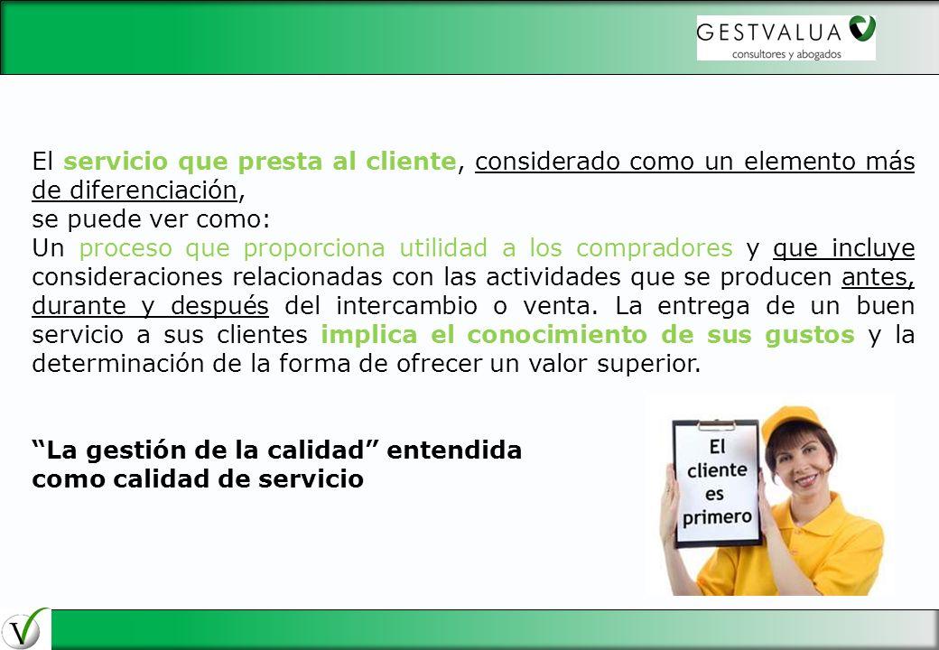 El servicio que presta al cliente, considerado como un elemento más de diferenciación, se puede ver como: Un proceso que proporciona utilidad a los co
