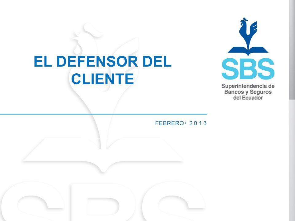 FEBRERO / 2 0 1 3 EL DEFENSOR DEL CLIENTE