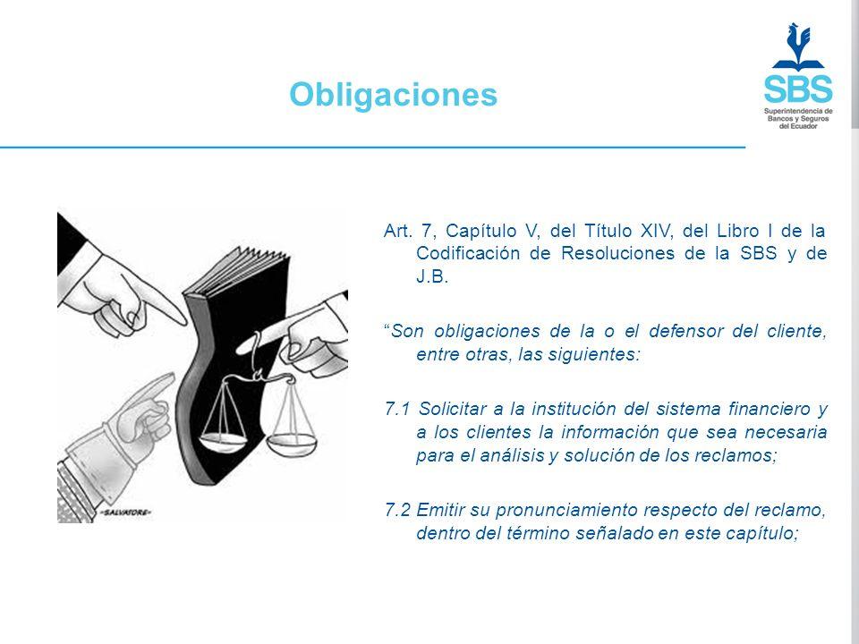 Obligaciones Art. 7, Capítulo V, del Título XIV, del Libro I de la Codificación de Resoluciones de la SBS y de J.B. Son obligaciones de la o el defens