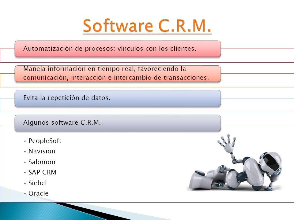 Automatización de procesos: vínculos con los clientes. Maneja información en tiempo real, favoreciendo la comunicación, interacción e intercambio de t