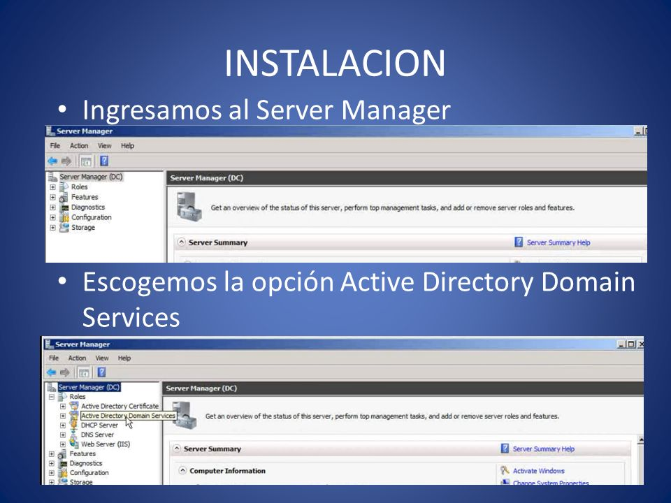 INSTALACION Ingresamos al Server Manager Escogemos la opción Active Directory Domain Services