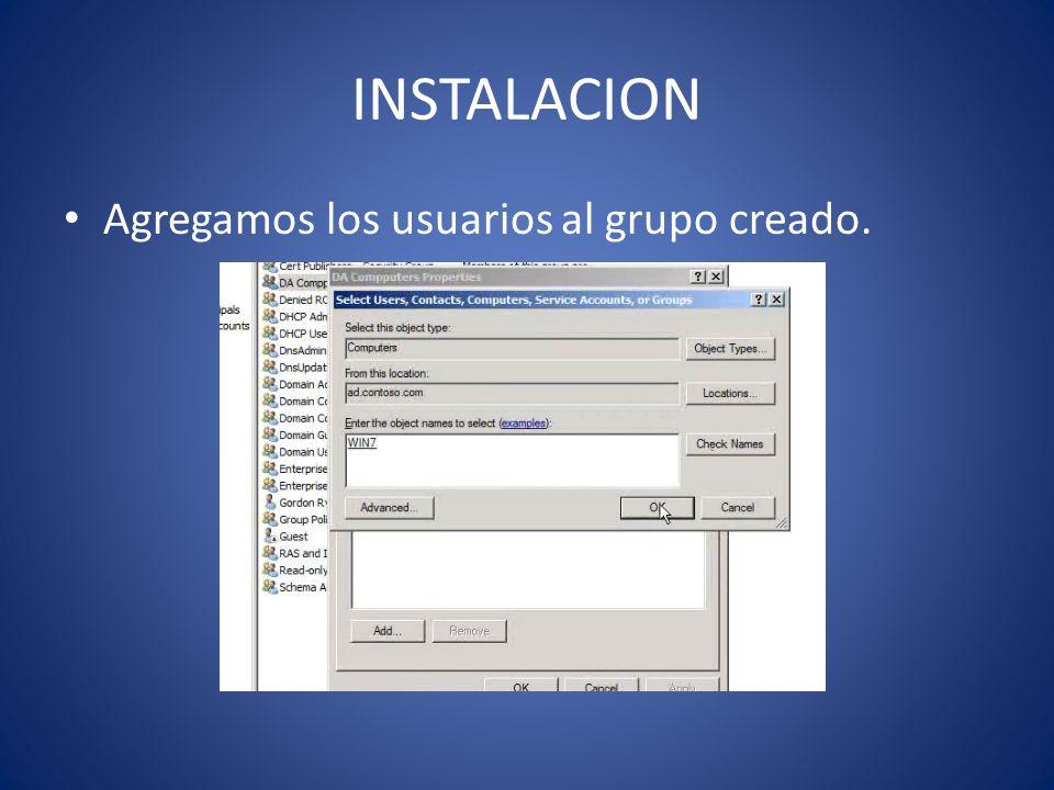 INSTALACION Agregamos los usuarios al grupo creado.