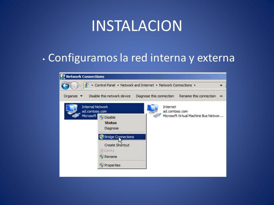 INSTALACION Configuramos la red interna y externa