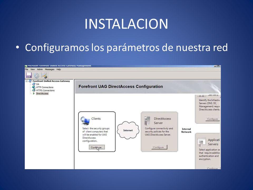 INSTALACION Configuramos los parámetros de nuestra red