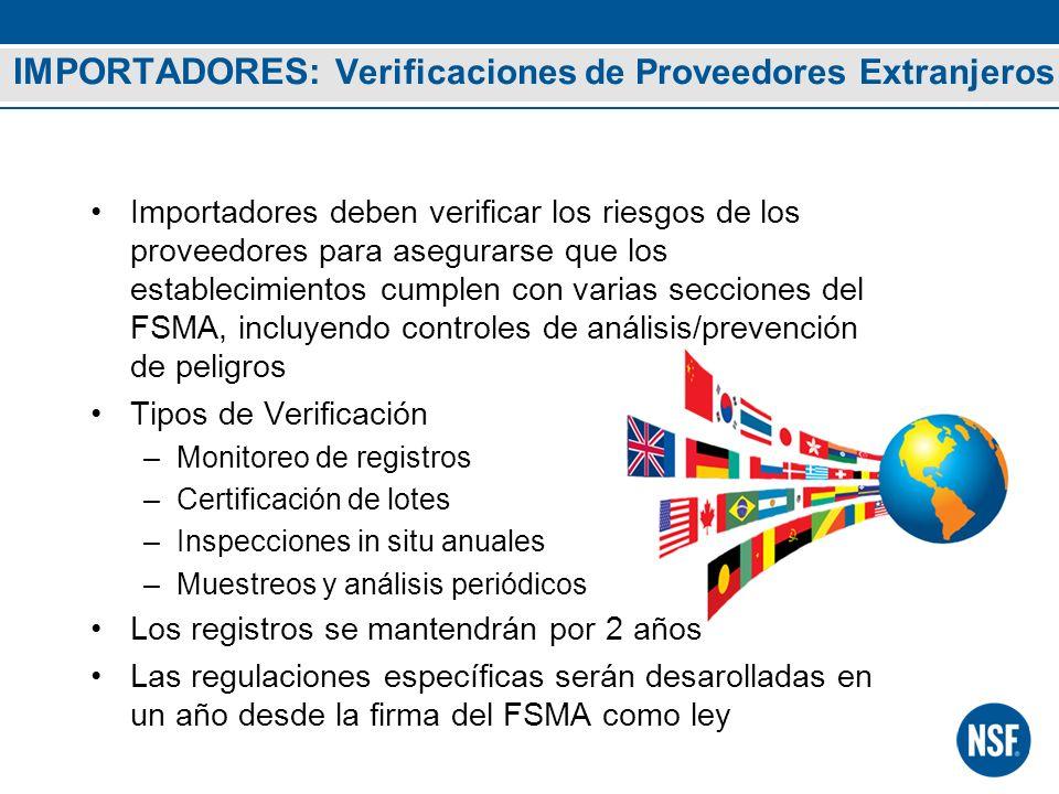 IMPORTADORES: Verificaciones de Proveedores Extranjeros Importadores deben verificar los riesgos de los proveedores para asegurarse que los establecim