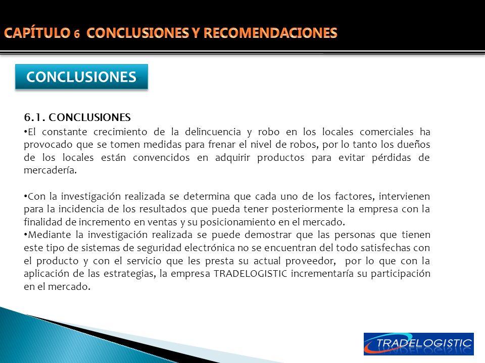 CONCLUSIONESCONCLUSIONES 6.1. CONCLUSIONES El constante crecimiento de la delincuencia y robo en los locales comerciales ha provocado que se tomen med