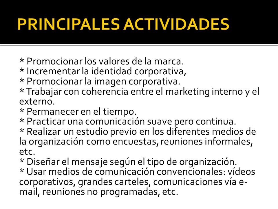 * Promocionar los valores de la marca. * Incrementar la identidad corporativa, * Promocionar la imagen corporativa. * Trabajar con coherencia entre el
