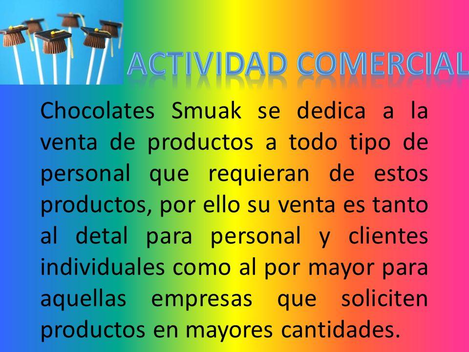 Chocolates Smuak se dedica a la venta de productos a todo tipo de personal que requieran de estos productos, por ello su venta es tanto al detal para