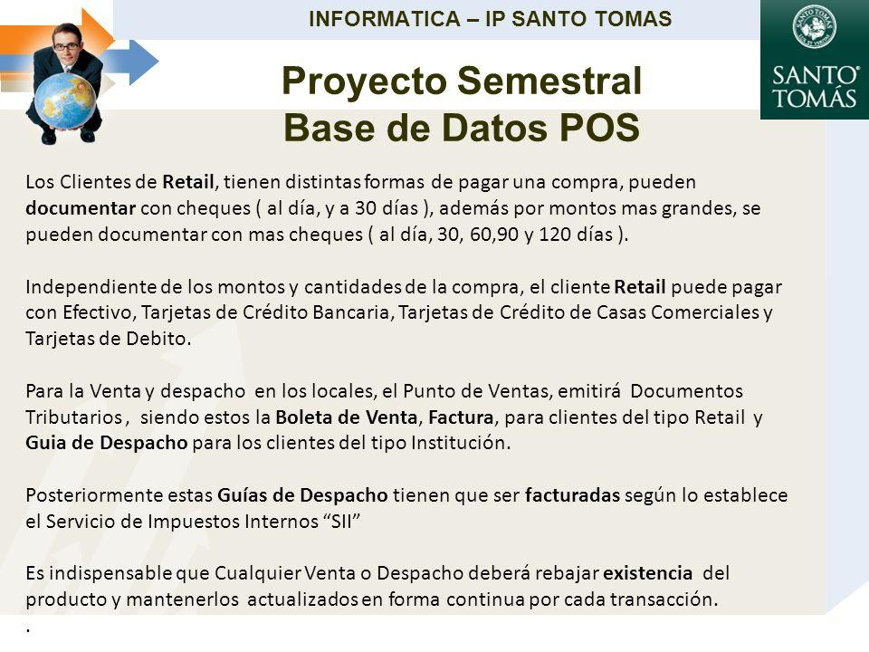 INFORMATICA – IP SANTO TOMAS Los Clientes de Retail, tienen distintas formas de pagar una compra, pueden documentar con cheques ( al día, y a 30 días