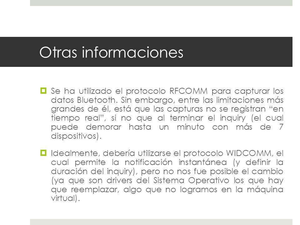 Otras informaciones Se ha utilizado el protocolo RFCOMM para capturar los datos Bluetooth.
