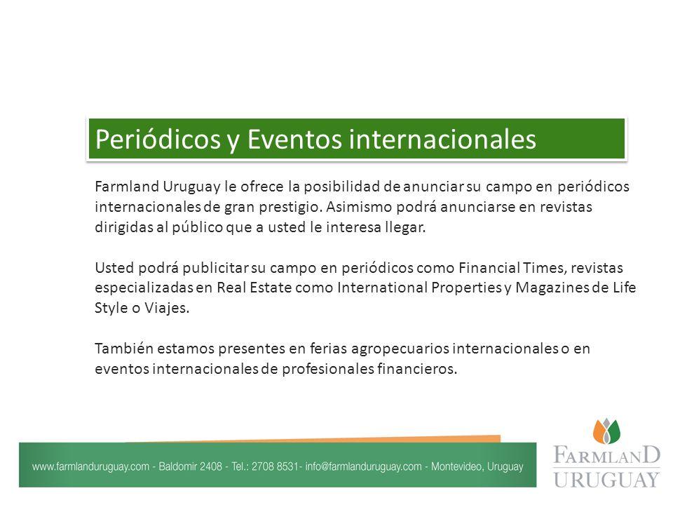 Farmland Uruguay le ofrece la posibilidad de anunciar su campo en periódicos internacionales de gran prestigio.