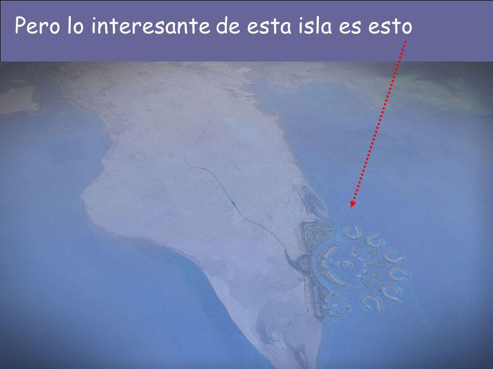 Pero lo interesante de esta isla es esto