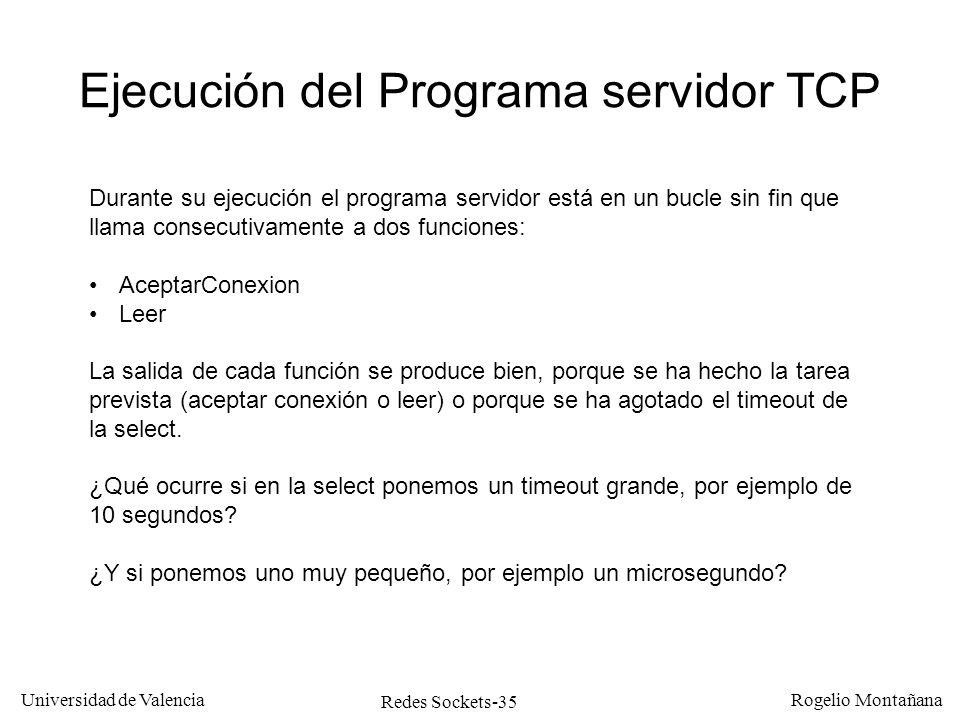 Redes Sockets-35 Universidad de Valencia Rogelio Montañana Ejecución del Programa servidor TCP Durante su ejecución el programa servidor está en un bu