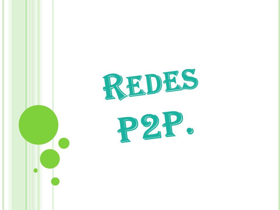 R EDES P2P.
