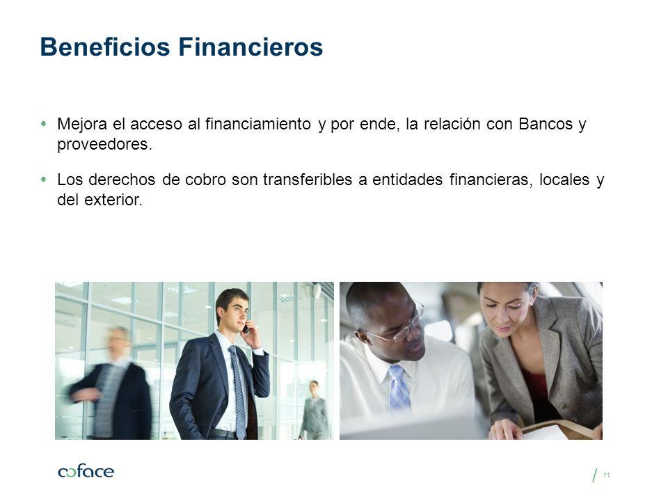 / 11 Beneficios Financieros Mejora el acceso al financiamiento y por ende, la relación con Bancos y proveedores. Los derechos de cobro son transferibl