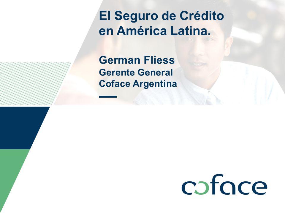 13 El Seguro de Crédito en América Latina. German Fliess Gerente General Coface Argentina TITLE OF PRESENTATION / DATE13