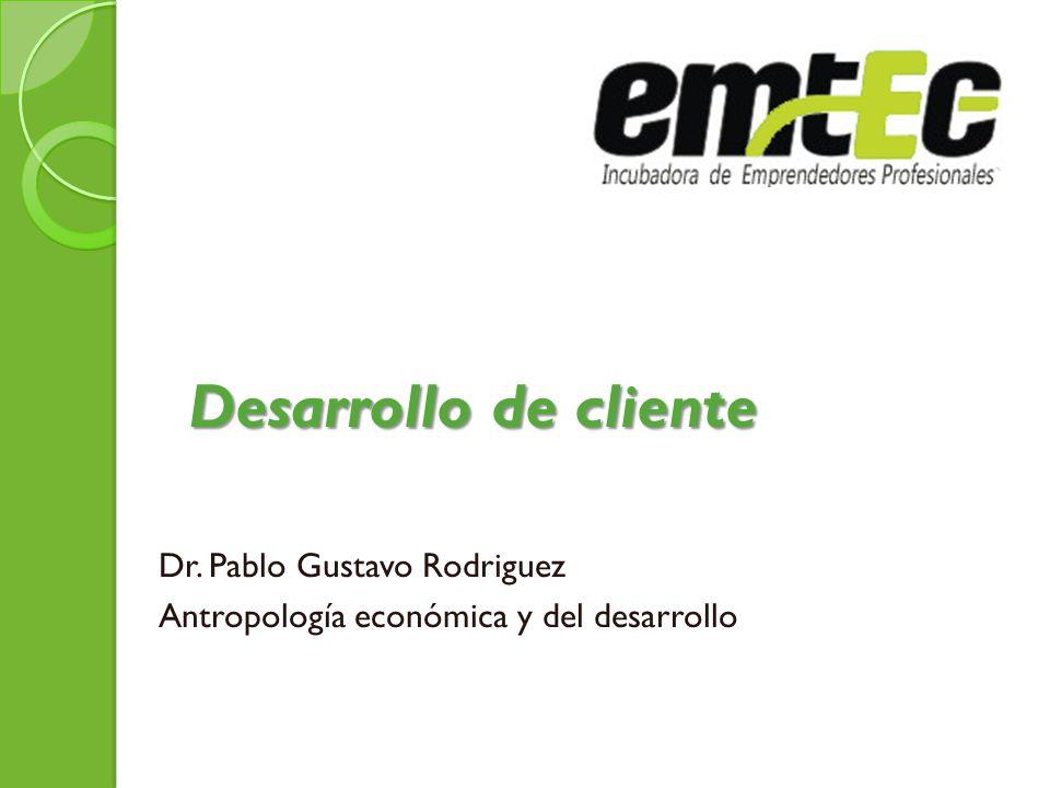 Desarrollo de cliente Dr. Pablo Gustavo Rodriguez Antropología económica y del desarrollo