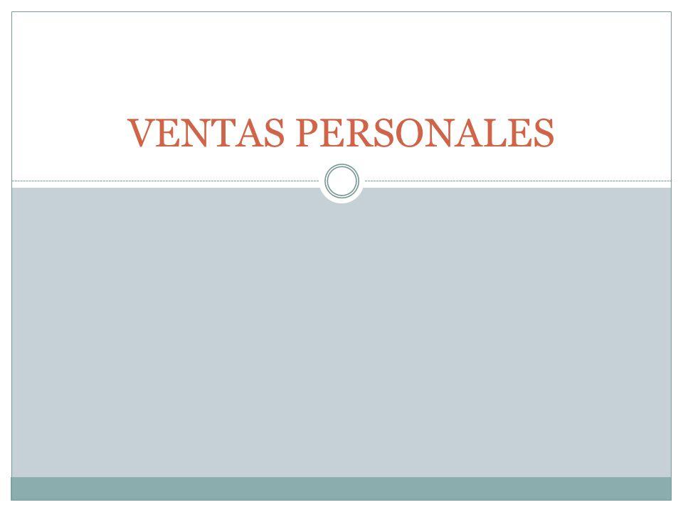 Ventas personales Vender mediante un proceso de comunicaciones de persona a persona.
